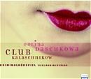 Club Kalaschnikow. 2 CDs - Polina Daschkowa