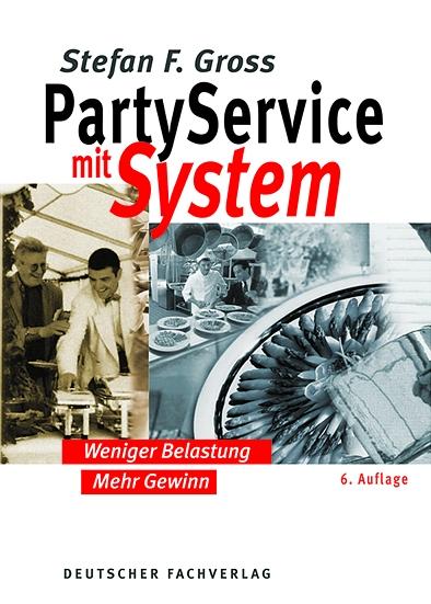 Party-Service mit System: Weniger Belastung. Me...