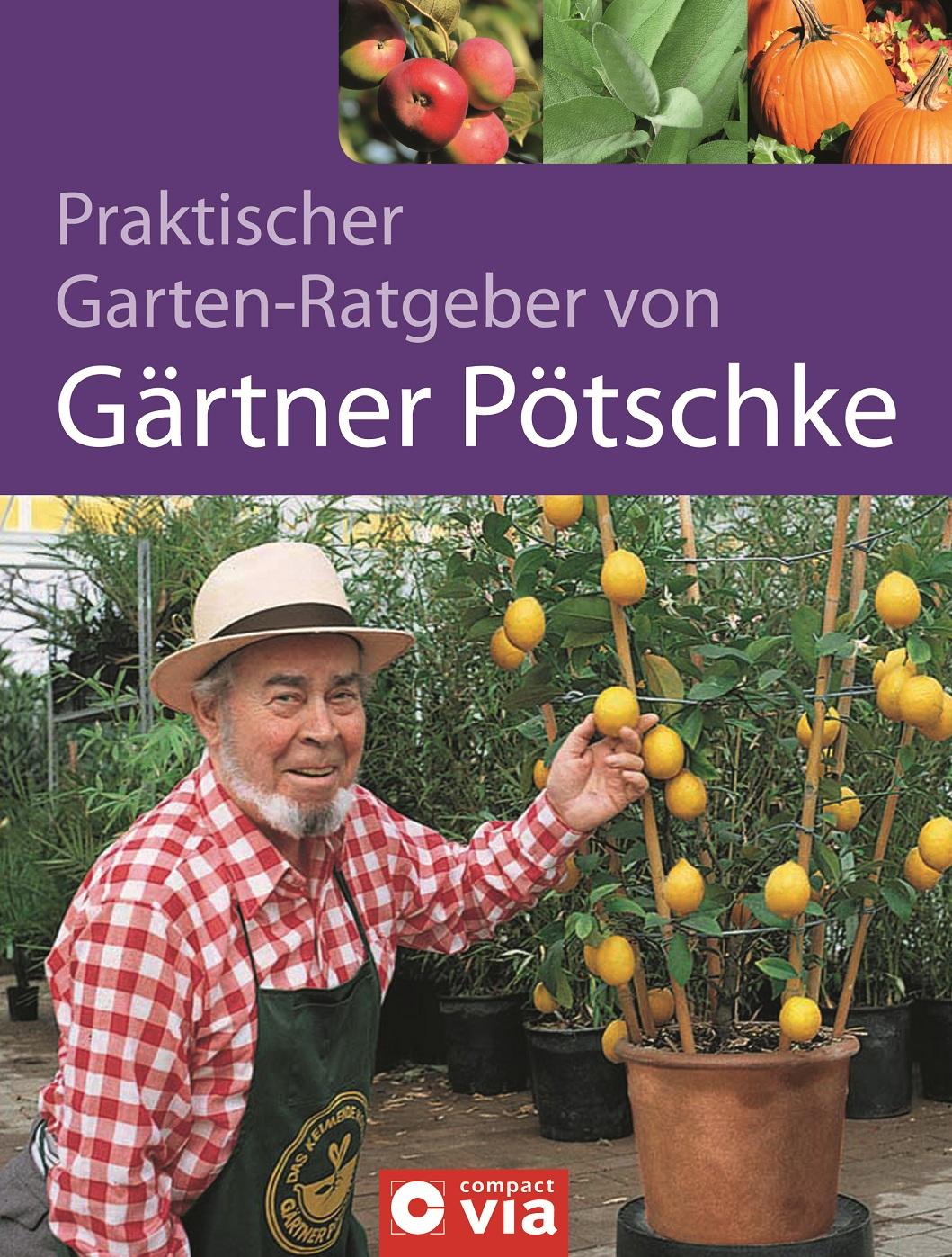 Praktischer Garten-Ratgeber von Gärtner Pötschk...