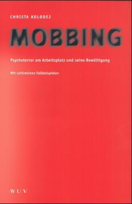 Mobbing. Psychoterror am Arbeitsplatz und seine...