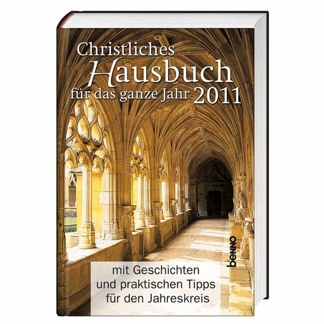 Christliches Hausbuch für das ganze Jahr 2011: ...