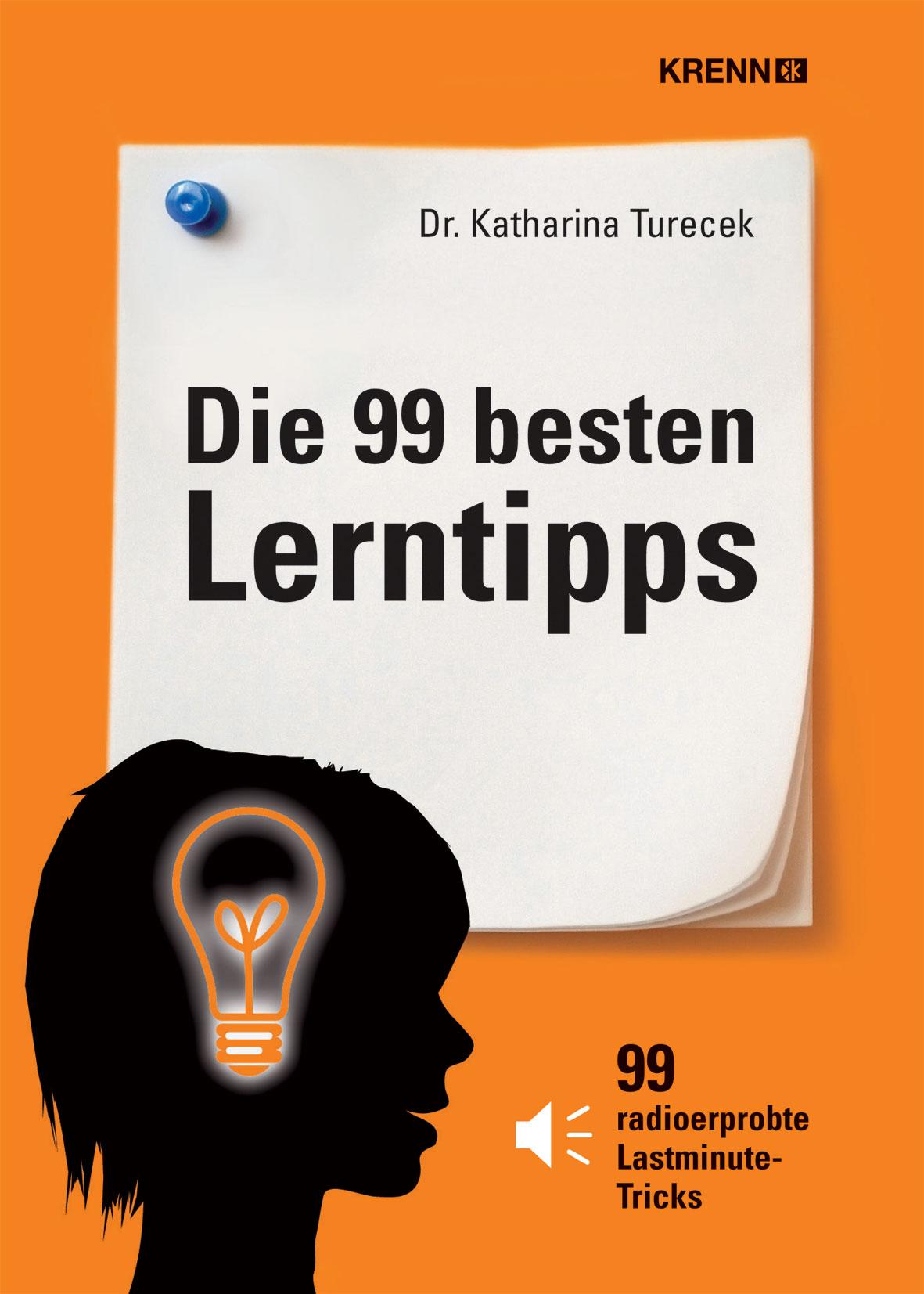 Die 99 besten Lerntipps: 99 erprobte Lastminute...