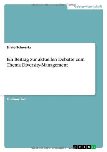 Ein Beitrag zur aktuellen Debatte zum Thema Diversity-Management - Silvio Schwartz
