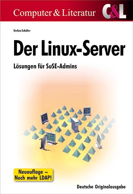 Der Linux-Server: Lösungen für SuSE-Admins - St...