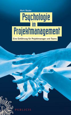 Psychologie im Projektmanagement: Eine Einführu...
