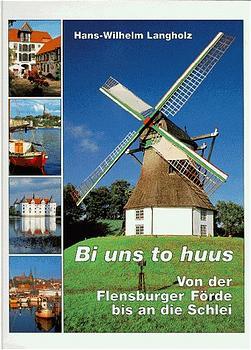 Bi uns to Huus: Von der Flensburger Förde bis a...