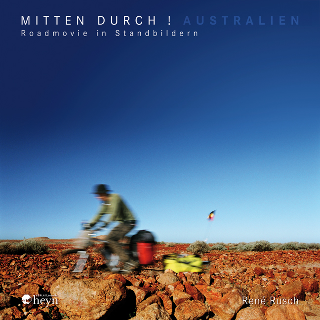 Mitten durch! Australien: Roadmovie in Standbil...