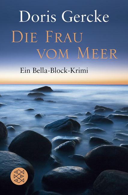 Die Frau vom Meer: Ein Bella-Block-Krimi - Doris Gercke