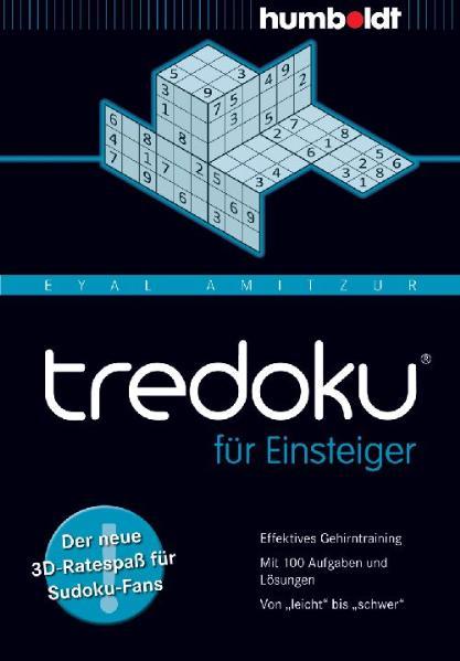 tredoku für Einsteiger: Der neue 3D-Ratespaß für Sudoku-Fans. Effektives Gehirntraining. Mit 100 Aufgaben und Lösungen. Von leicht bis ... ... und Lösungen. Von leicht bis schwer - Eyal Amitzur