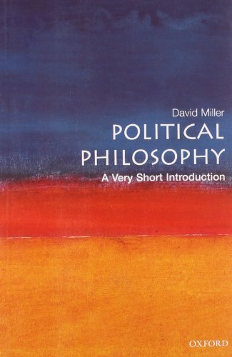 Political Philosophy: A Very Short Introduction (Very Short Introductions) - David Miller