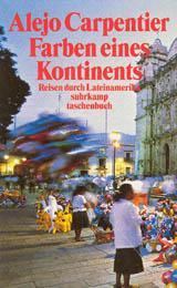 Farben eines Kontinents: Reisen durch Lateiname...