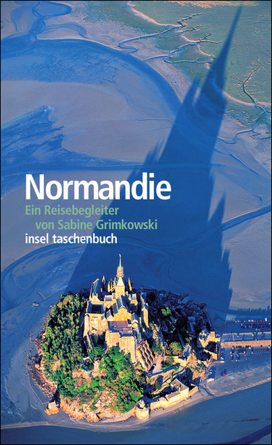 Normandie: Ein Reisebegleiter (insel taschenbuch) - Sabine Grimkowski