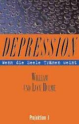 Depression, Wenn die Seele Tränen weint - Willi...