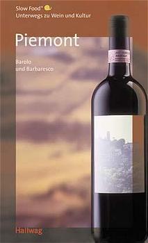 Piemont, Barolo und Barbaresco Unterwegs zu Wei...