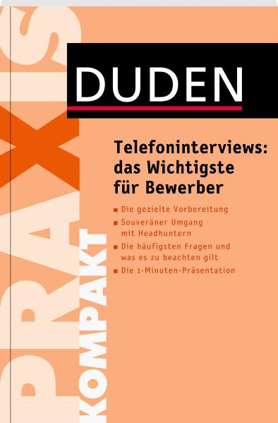 Duden Praxis kompakt - Telefoninterviews: das W...