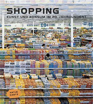 Shopping - 100 Jahre Kunst und Konsum - Christo...