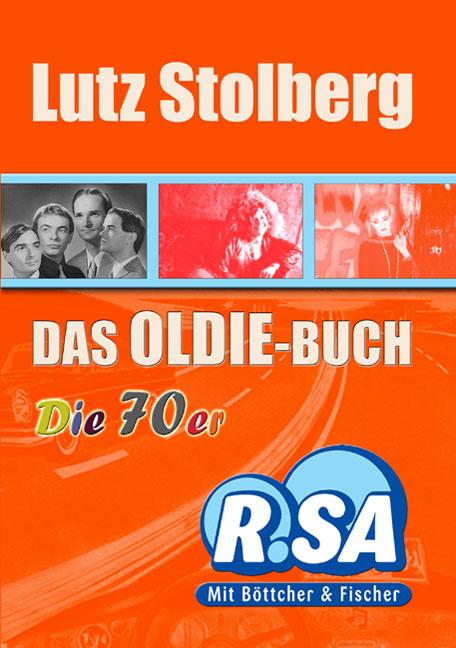 Das Oldie-Buch: Die 70er - Lutz Stolberg