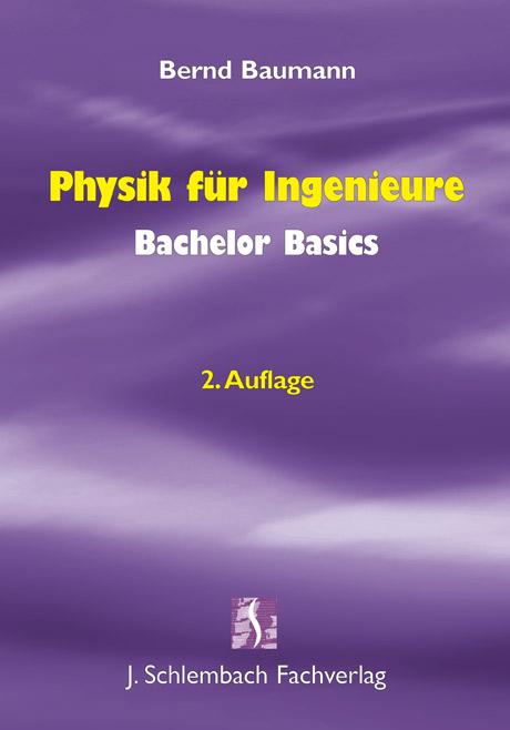 Physik für Ingenieure - Bachelor Basics - Bernd...