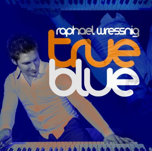 Raphael Wressnig - True Blue