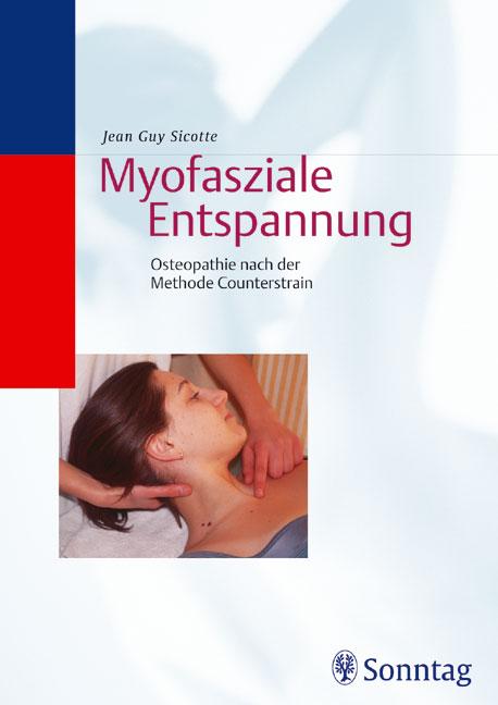 Myofasziale Entspannung. Osteopathie nach der M...
