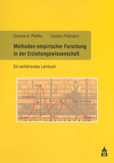 Methoden empirischer Forschung in der Erziehungswissenschaft: Ein einführendes Lehrbuch - Dietmar K. Pfeiffer