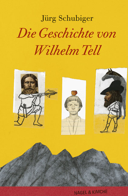 Die Geschichte von Wilhelm Tell - Jürg Schubiger