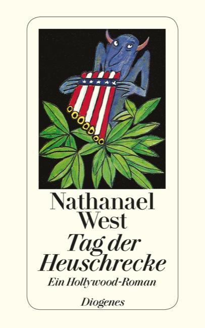 Tag der Heuschrecke: Ein Hollywood-Roman - Nathanael West