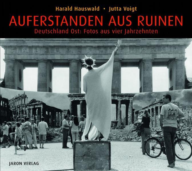 Auferstanden aus Ruinen: Deutschland Ost: Fotos...