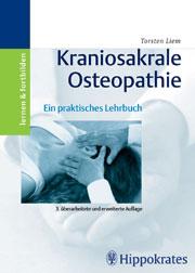 Kraniosakrale Osteopathie. Ein praktisches Lehr...