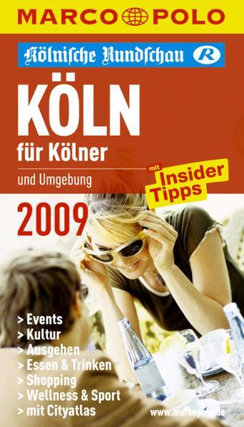 Köln und Umgebung für Kölner 2009: Mit Insider-...