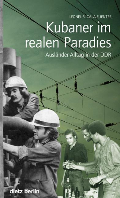 Kubaner im realen Paradies: Ausländer-Alltag in...