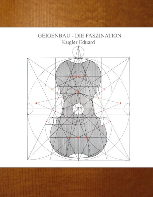 Geigenbau - die Faszination - Eduard Kugler