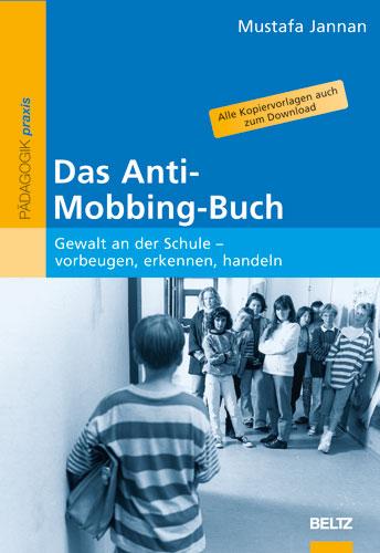 Das Anti-Mobbing-Buch: Gewalt an der Schule - v...