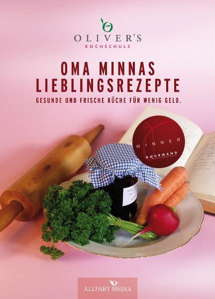 Oma Minnas Lieblingsrezepte: Frische und gesund...