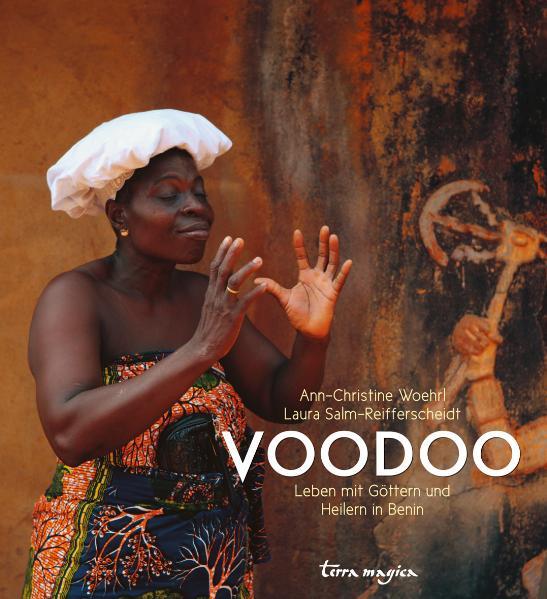 Voodoo: Leben mit Göttern und Heilern in Benin - Laura Salm-Reifferscheidt