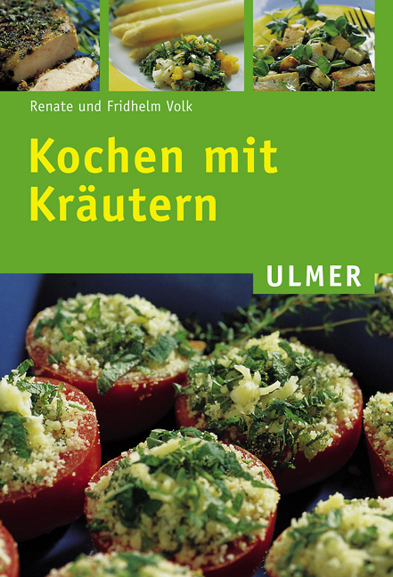 Kochen mit Kräutern - Renate Volk