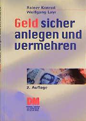 Geld sicher anlegen und vermehren - Rainer Konrad