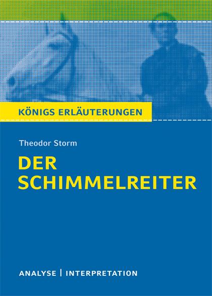 Der Schimmelreiter. Textanalyse und Interpretation zu Theodor Storm: Alle erforderlichen Infos für Abitur, Matura, Klaus