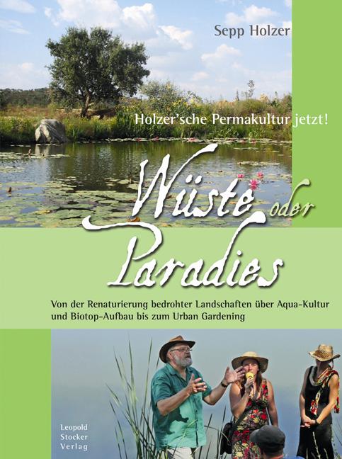 Wüste oder Paradies: Holzer´sche Permakultur je...