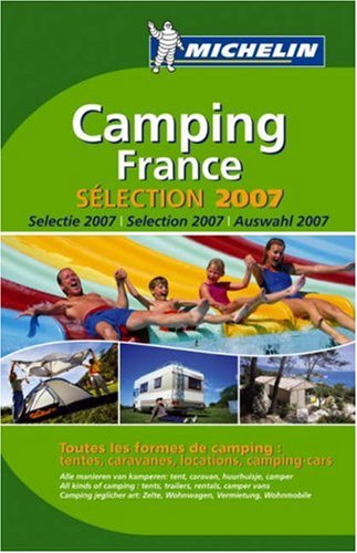 Michelin Camping France Selection 2007. (Michel...