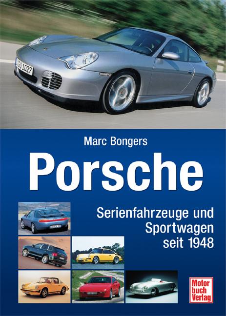 Porsche. Serien und Sportwagen seit 1948 - Marc...