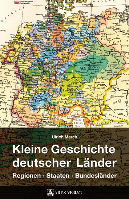 Kleine Geschichte deutscher Länder. Regionen, S...
