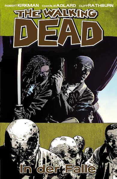 The Walking Dead: Band 14 - In der Falle - Robert Kirkman