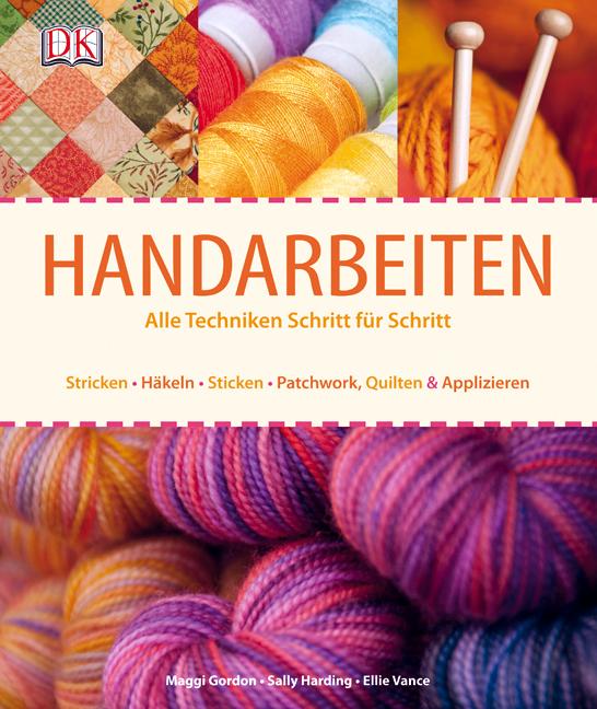 Handarbeiten: Alle Techniken Schritt für Schrit...