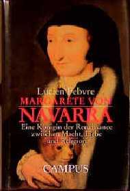 Margarete von Navarra: Eine Königin der Renaiss...