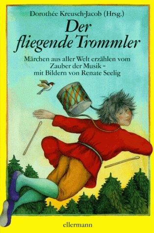 Der fliegende Trommler Märchen aus aller Welt e...
