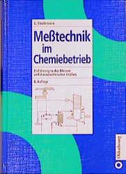Messtechnik im Chemiebetrieb. Einführung in das...