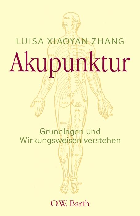 Meridiane des Lebens: Wie Akupunktur heilt - Luisa Xiaoyan Zhang