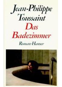 Das Badezimmer Toussaint | Das Badezimmer Jean Philippe Toussaint Gebraucht Kaufen