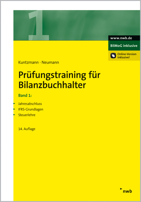 Prüfungstraining für Bilanzbuchhalter, Band 1: Jahresabschluss. IFRS-Grundlagen. Steuerlehre - Jörg Kuntzmann (Autor)